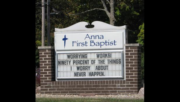 The message posted on a sign in front of the First Baptist Church in Anna might be worth remembering.